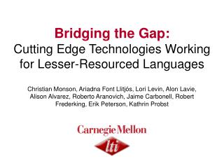 Bridging the Gap: Cutting Edge Technologies Working for Lesser-Resourced Languages