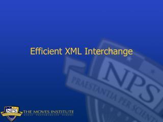Efficient XML Interchange