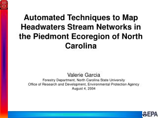 Automated Techniques to Map Headwaters Stream Networks in the Piedmont Ecoregion of North Carolina