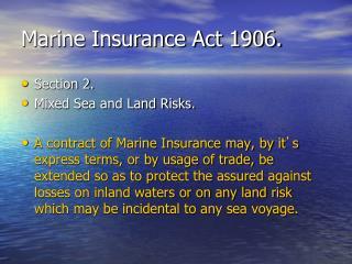 Marine Insurance Act 1906.