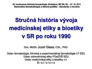Stručná história vývoja medicínskej etiky abioetiky vSR po roku 1990
