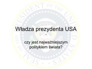 Władza prezydenta USA