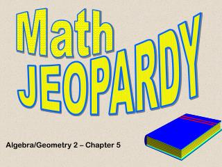 Algebra/Geometry 2 � Chapter 5
