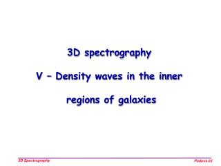 3D spectrography V – Density waves in the inner  regions of galaxies