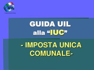 GUIDA UIL alla � IUC �