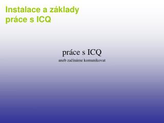 práce s ICQ aneb začínáme komunikovat