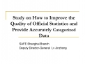 Study on How to Improve the Quality of Official Statistics and Provide Accurately Categorized Data
