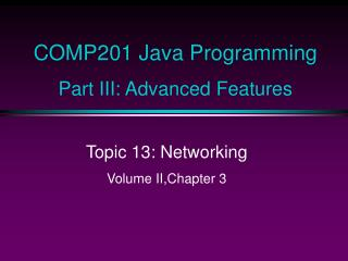 COMP201 Java Programming Part III: Advanced Features
