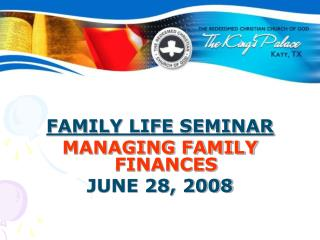FAMILY LIFE SEMINAR MANAGING FAMILY FINANCES JUNE 28, 2008