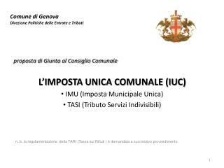 proposta di Giunta al Consiglio Comunale L'IMPOSTA UNICA COMUNALE (IUC)