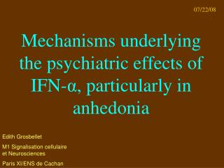 Mechanisms underlying the psychiatric effects of IFN- α , particularly in anhedonia