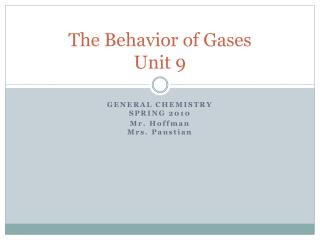 The Behavior of Gases Unit 9