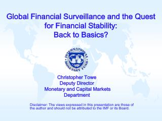 Global Financial Surveillance and the Quest for Financial Stability: Back to Basics?