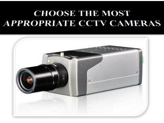 CCTV Security Cameras- Device To Stop Uncertain Circumstance