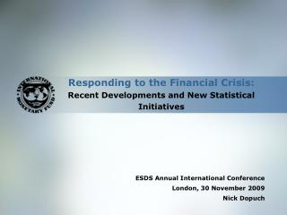 Responding to the Financial Crisis: Recent Developments and New Statistical Initiatives