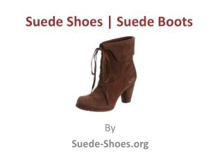 Suede Shoes | Suede Boots