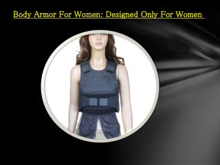 Body Armor For Women: Designed Only For Women