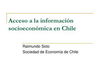 Acceso a la informaci�n socioecon�mica en Chile