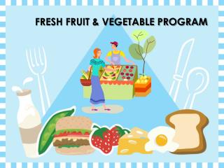 FRESH FRUIT  VEGETABLE PROGRAM