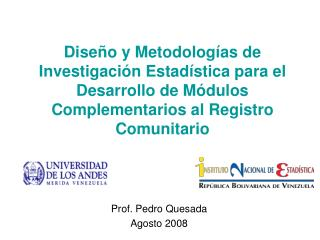 Prof. Pedro Quesada Agosto 2008