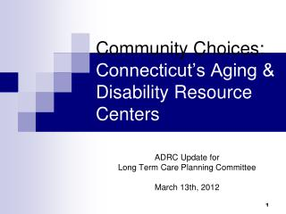 Community Choices:  Connecticut's Aging & Disability Resource Centers