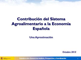 Contribución del Sistema Agroalimentario a la Economía Española Una Aproximación