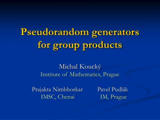 Pseudorandom generators for group products