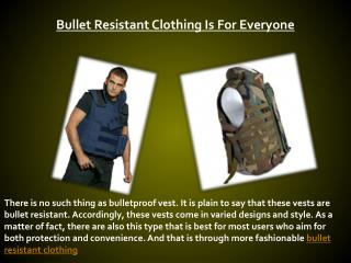 Bullet Resistant Clothing Is For Everyone