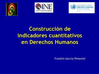Construcción de indicadores cuantitativos en Derechos Humanos