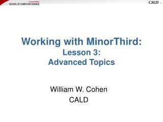 Working with MinorThird: Lesson 3:  Advanced Topics