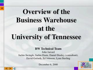 Overview of the Business Warehouse at the  University of Tennessee