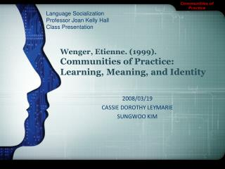Wenger, Etienne. (1999).  Communities of Practice:  Learning, Meaning, and Identity
