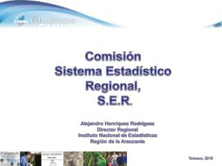 Comisión  Sistema Estadístico Regional,  S.E.R .