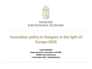 Innovation policy in Hungary in the light of  Europa  2020
