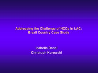 Addressing the Challenge of NCDs in LAC: Brazil Country Case Study