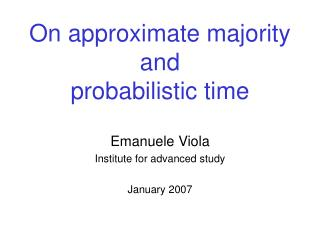 On approximate majority and probabilistic time