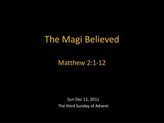 The Magi Believed