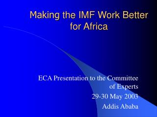 Making  the IMF Work Better for Africa