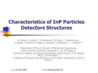 Characteristics of InP Particle s  Detectors Structures