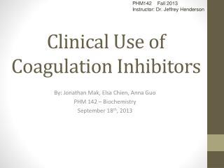 Clinical Use of Coagulation Inhibitors