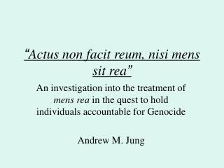 """"""" Actus non facit reum, nisi mens sit rea """""""