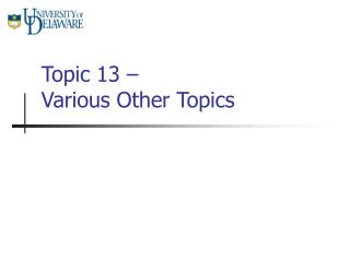 Topic 13 �  Various Other Topics