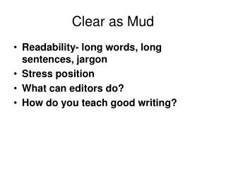 Clear as Mud