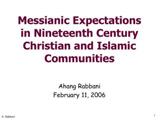 Messianic Expectations in Nineteenth Century Christian and Islamic Communities