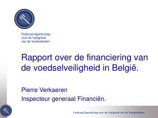 Rapport over de financiering van de voedselveiligheid in België.