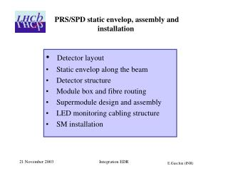 PRS/SPD static envelop, assembly and installation