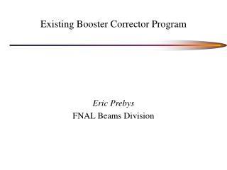 Existing Booster Corrector Program
