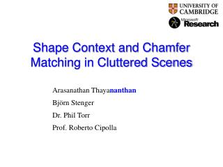 Shape Context and Chamfer Matching in Cluttered Scenes