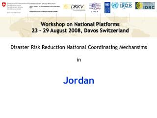 Disaster Risk Reduction National Coordinating Mechansims in Jordan