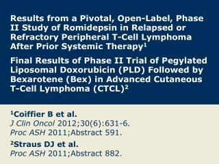 1 Coiffier B et al. J Clin Oncol  2012;30(6):631-6 . Proc ASH  2011;Abstract 591.